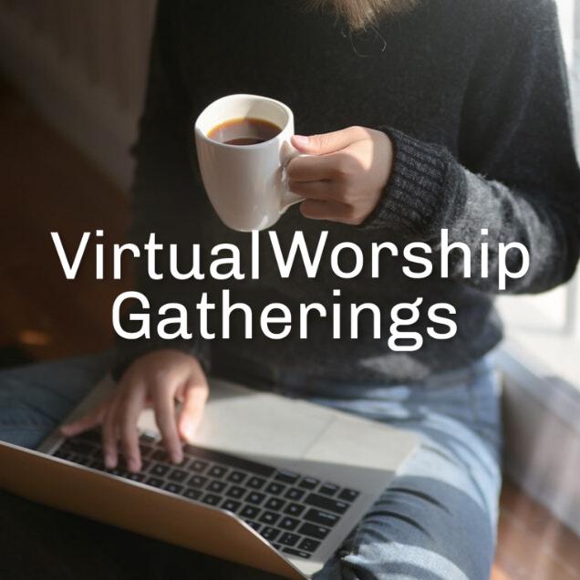 Virtual Worship Gatherings