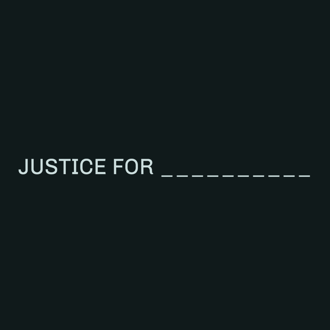 JUSTICE FOR _____________