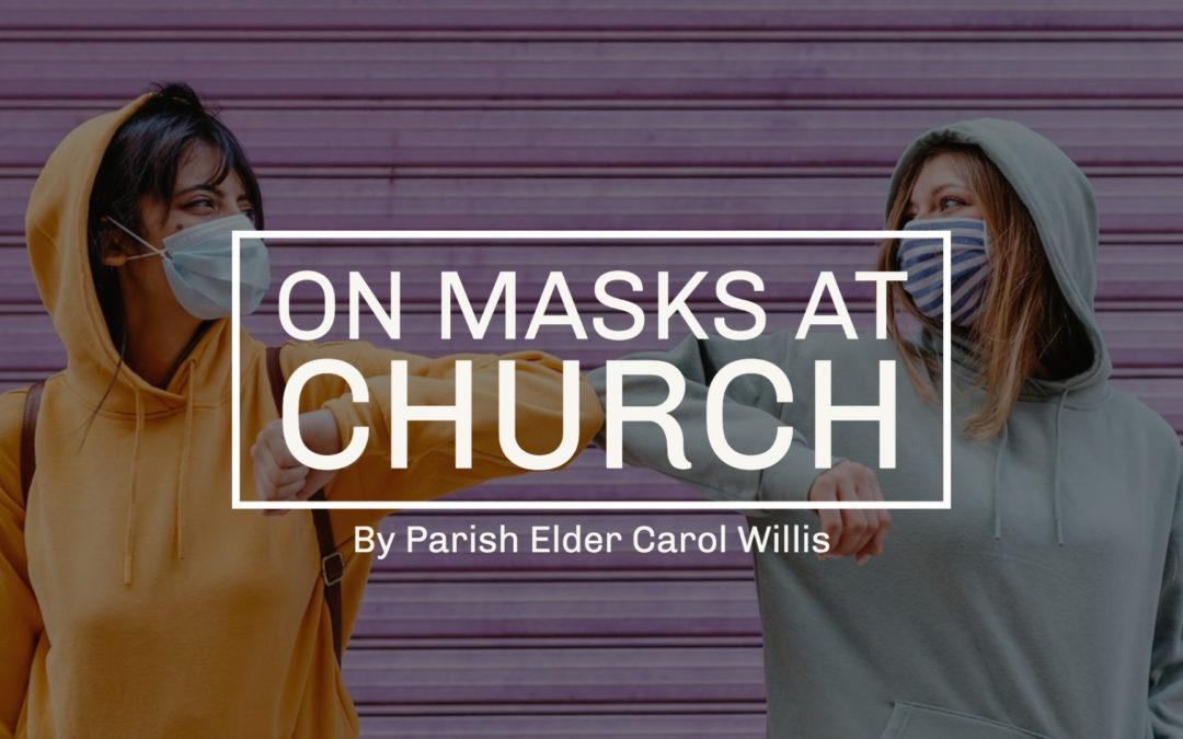 ON MASKS AT CHURCH